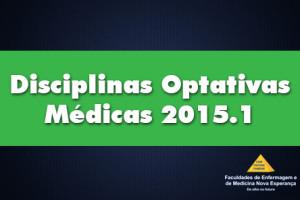Coordenação de Medicina da FAMENE divulga as disciplinas Optativas Médicas 2015.1. Confira