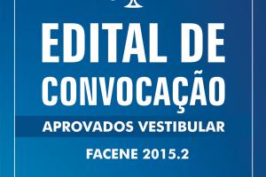 FACENE DIVULGA 4º EDITAL DE CONVOCAÇÃO DA CHAMADA DO VESTIBULAR DE ENFERMAGEM 2015.2