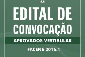 FACENE DIVULGA EDITAL DE CONVOCAÇÃO DA CHAMADA DO VESTIBULAR 2016.1