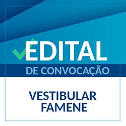 Edital referente à segunda chamada do Processo Seletivo Vestibular 2020.1  – FAMENE
