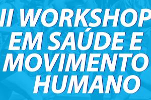 Faculdades Nova Esperança promovem o II Workshop em Saúde e Movimento Humano.