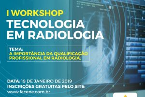 I WORKSHOP DE TECNOLOGIA EM RADIOLOGIA FACENE