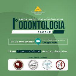 I Encontro de ligas acadêmicas de Odontologia.