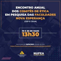 NUPEA abre inscrições para Encontro Anual dos Comitês de Ética em Pesquisa das Faculdades Nova Esperança (CEP E CEUA)