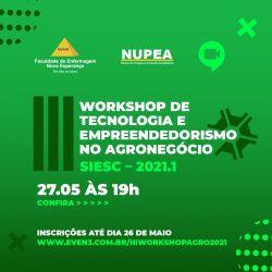 NUPEA abre inscrições para o IIIWorkshop de Tecnologia e Empreendedorismo no Agronegócio