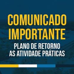 COMUNICADO IMPORTANTE – PLANO DE RETORNO AS ATIVIDADE PRÁTICAS
